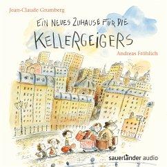 Ein neues Zuhause für die Kellergeigers (Ungekürzte Lesung mit Musik) (MP3-Download) - Grumberg, Jean-Claude
