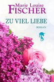 Zu viel Liebe (eBook, ePUB)
