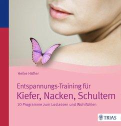 Entspannungs-Training für Kiefer, Nacken, Schultern (eBook, PDF) - Höfler, Heike