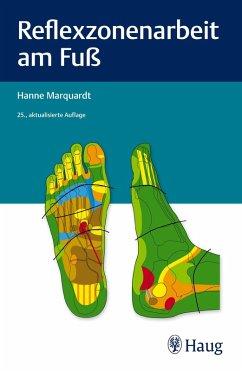 Reflexzonenarbeit am Fuß (eBook, ePUB) - Marquardt, Hanne