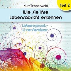 Lebenspraxis-Live-Seminar: Wie Sie Ihre Lebensabsicht erkennen - Teil 2 (MP3-Download)