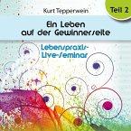 Lebenspraxis-Live-Seminar: Ein Leben auf der Gewinnerseite - Teil 2 (MP3-Download)