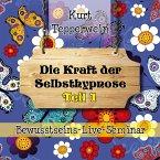 Bewusstseins-Live-Seminar: Die Kraft Der Selbsthypnose - Teil 1 (MP3-Download)
