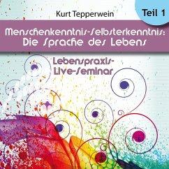 Lebenspraxis-Live-Seminar: Menschenkenntnis -Selbsterkenntnis, die Sprache des Körpers - Teil 1 (MP3-Download)