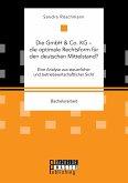 Die GmbH & Co. KG - die optimale Rechtsform für den deutschen Mittelstand?
