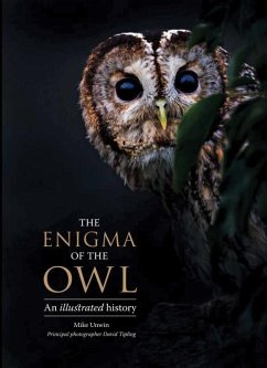 The Enigma of the Owl: An Illustrated Natural History - Unwin, Mike; Tipling, David