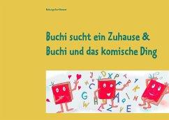 Buchi sucht ein Zuhause & Buchi und das komische Ding - Enzi-Bammer, Notburga