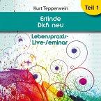Lebenspraxis-Live-Seminar: Erfinde Dich neu - Teil 1 (MP3-Download)