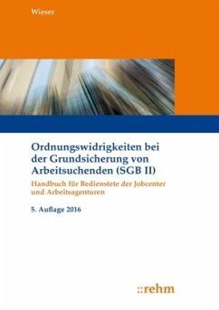Ordnungswidrigkeiten bei der Grundsicherung von Arbeitsuchenden (SGB II) - Wieser, Raimund