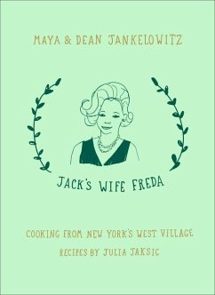 Jack's Wife Freda: Cooking from New York's West Village - Jankelowitz, Maya; Jankelowitz, Dean