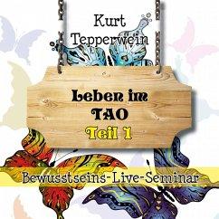 Bewusstseins-Live-Seminar: Leben im Tao - Teil 1 (MP3-Download)