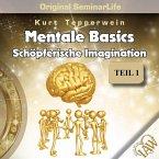 Mentale Basics: Schöpferische Imagination (Original Seminar Life), Teil 1 (MP3-Download)