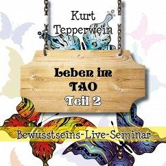 Bewusstseins-Live-Seminar: Leben im Tao - Teil 2 (MP3-Download)