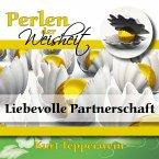 Perlen der Weisheit: Liebevolle Partnerschaft (MP3-Download)