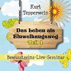 Bewusstseins-Live-Seminar: Das Leben als Einweihungsweg - Teil 1 (MP3-Download)