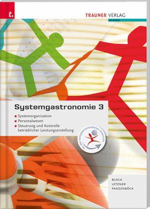 Systemgastronomie 3: Systemorganisation, Personalwesen, Steuerung und Kontrolle betrieblicher Leistungserstellung