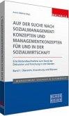 Auf der Suche nach Sozialmanagementkonzepten und Managementkonzepten für und in der Sozialwirtschaft