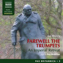 Farewell the Trumpets: An Imperial Retreat (Pax Britannica, Book 3) (Unabridged) (MP3-Download) - Morris, Jan