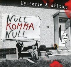Hysterie & Alltag