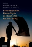 Constitutionalism, Human Rights, and Islam after the Arab Spring (eBook, ePUB)