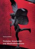 Trickster, Kreativität und Medienkompetenz (eBook, PDF)