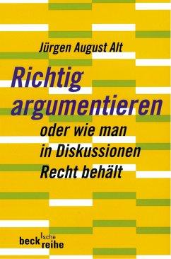 Richtig argumentieren (eBook, ePUB) - Alt, Jürgen August