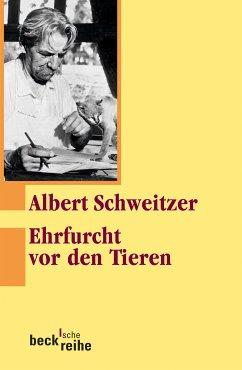 Ehrfurcht vor den Tieren (eBook, ePUB) - Schweitzer, Albert