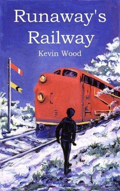 Runaway's Railway (eBook, ePUB) - Wood, Kevin