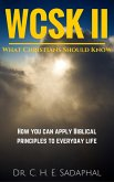 What Christians Should Know (WCSK) Volume II: How You Can Apply Biblical Principles to Everyday Life (eBook, ePUB)