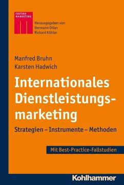Internationales Dienstleistungsmarketing (eBook, ePUB) - Bruhn, Manfred; Hadwich, Karsten