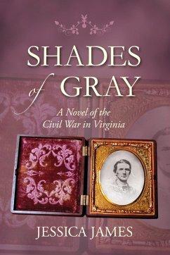 Shades of Gray: A Novel of the Civil War in Virginia (eBook, ePUB) - James, Jessica