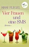 Vier Frauen und eine SMS (eBook, ePUB)