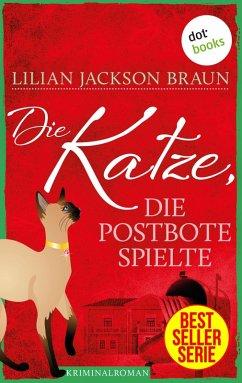 Die Katze, die Postbote spielte / Die Katze Bd.5 (eBook, ePUB) - Braun, Lilian Jackson