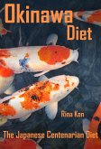 Okinawa Diet: Live to Be 100 - The Japanese Centenarian Diet (eBook, ePUB)