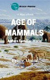 Age Of Mammals: A More Familiar World (eBook, ePUB)