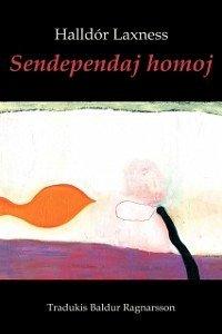 Sendependaj homoj (romantraduko en Esperanto) (eBook, ePUB) - Laxness, Halldor