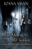 Blue Moon Cafe Series: Where Shifters Meet for Drinks (eBook, ePUB)