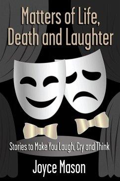 Matters of Life, Death and Laughter (eBook, ePUB) - Mason, Joyce