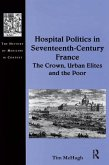 Hospital Politics in Seventeenth-Century France (eBook, PDF)