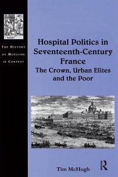 Hospital Politics in Seventeenth-Century France (eBook, PDF) - McHugh, Tim
