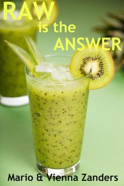 Raw is the Answer: The 30 Day Green Smoothie Diet (eBook, ePUB) - Zanders, Mario