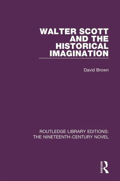 Walter Scott and the Historical Imagination (eBook, PDF) - Brown, David