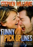 Funny Pick Up Lines: The Best Lines That Will Give You The Best Chance To Hook Up With Your Girl Of Interest (eBook, ePUB)