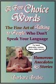 Few Choice Words: The Fine Art of Talking to People Who Don't Speak Your Language (eBook, ePUB)