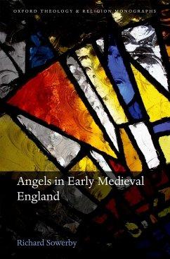 Angels in Early Medieval England (eBook, ePUB) - Sowerby, Richard