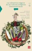 Los alimentos mágicos de las culturas indígenas mesoamericanas (eBook, ePUB)