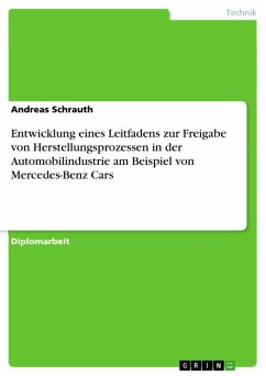Entwicklung eines Leitfadens zur Freigabe von Herstellungsprozessen in der Automobilindustrie am Beispiel von Mercedes-Benz Cars (eBook, ePUB)