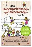 Das Kindergartenlieder- und Geschichten-Buch