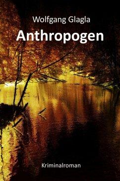 Anthropogen / Richard Tackert Bd.4 (eBook, ePUB) - Glagla, Wolfgang
