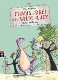Minus reißt aus / Minus Drei & die wilde Lucy Bd.2 (eBook, ePUB)